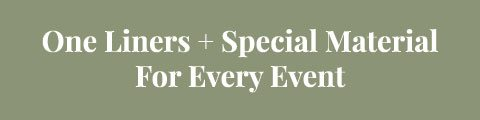 One Liners & Special Material For Every Event